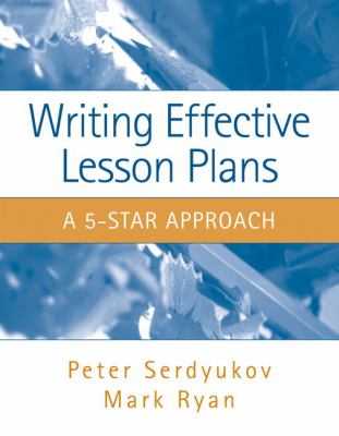 Writing Effective Lesson Plans: The 5-Star Approach 9780205511495