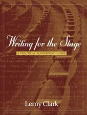 Writing for the Stage: A Practical Playwriting Guide 626350