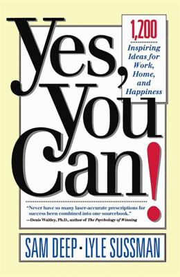 Yes, You Can: 1,200 Inspiring Ideas for Work, Home, and Happiness 9780201479652