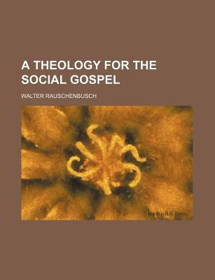 A Theology for the Social Gospel 9780217312448