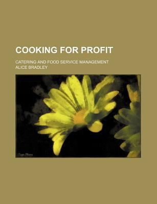 Cooking for Profit; Catering and Food Service Management 9780217823791
