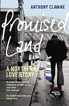 Promised Land: A Northern Love Story 9780224082648