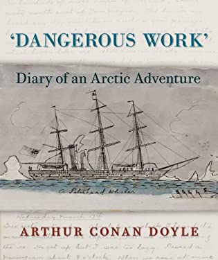 Dangerous Work: The Diary of an Arctic Adventure 9780226009056