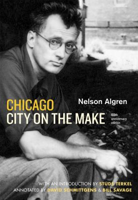 Chicago: City on the Make: Sixtieth Anniversary Edition 9780226013862