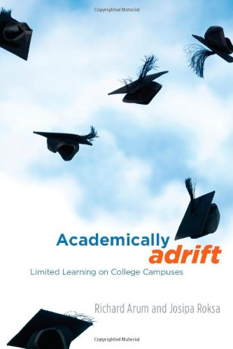 Academically Adrift: Limited Learning on College Campuses 9780226028569