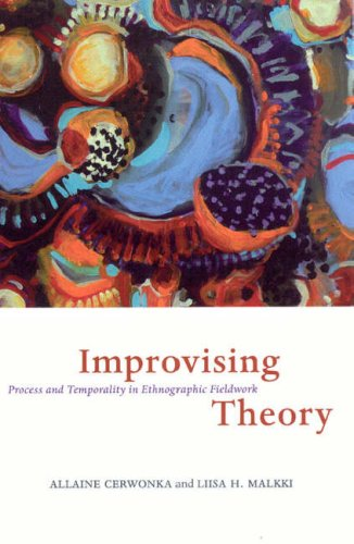 Improvising Theory: Process and Temporality in Ethnographic Fieldwork 9780226100319