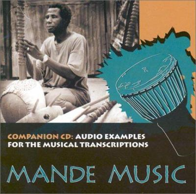Mande Music: Traditional and Modern Music of the Maninka and Mandinka of Western Africa 9780226101637
