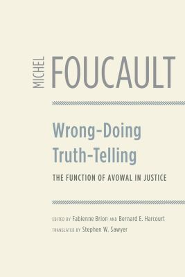 Wrong-Doing, Truth-Telling: The Function of Avowal in Justice 9780226257709