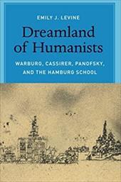 Dreamland of Humanists: Warburg, Cassirer, Panofsky, and the Hamburg School 24957574