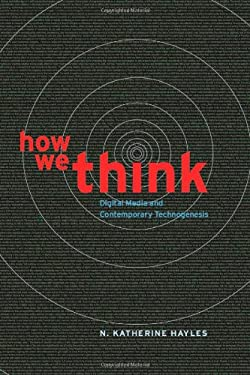 How We Think: Digital Media and Contemporary Technogenesis 9780226321424