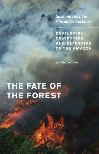 The Fate of the Forest: Developers, Destroyers, and Defenders of the Amazon 9780226322728