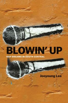 Blowin' Up: Rap Dreams in South Central