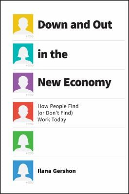 Down and Out in the New Economy: How People Find (or Dont Find) Work Today