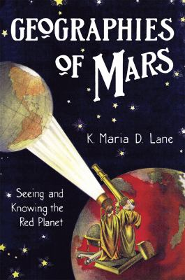 Geographies of Mars: Seeing and Knowing the Red Planet