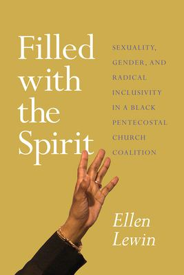 Filled with the Spirit: Sexuality, Gender, and Radical Inclusivity in a Black Pentecostal Church Coalition