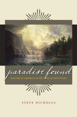 Paradise Found: Nature in America at the Time of Discovery 9780226583419