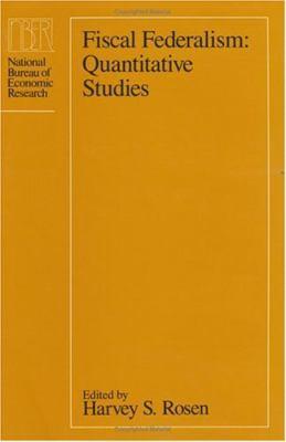Fiscal Federalism: Quantitative Studies 9780226726199