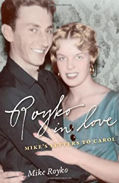 Royko in Love: Mike's Letters to Carol 9780226730783