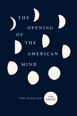The Opening of the American Mind: Ten Years of The Point
