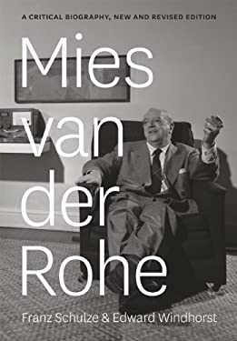 Mies Van Der Rohe: A Critical Biography, Revised Edition 9780226756004
