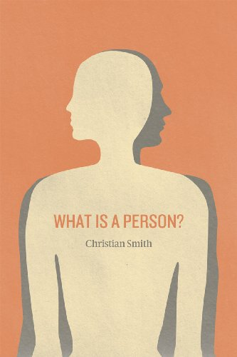 What Is a Person?: Rethinking Humanity, Social Life, and the Moral Good from the Person Up 9780226765945