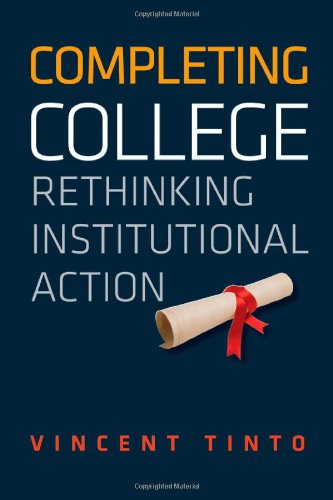 Completing College: Rethinking Institutional Action 9780226804521