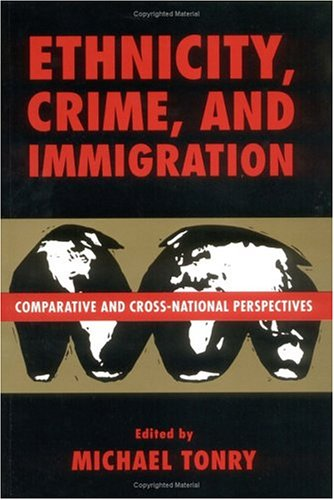 Crime and Justice, Volume 21: Comparative and Cross-National Perspectives on Ethnicity, Crime, and Immigration 9780226808284