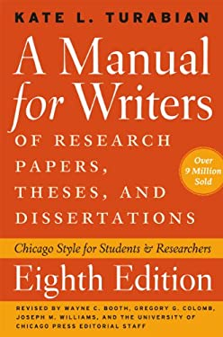 A Manual for Writers of Research Papers, Theses, and Dissertations: Chicago Style for Students and Researchers 9780226816371
