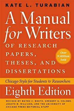 A Manual for Writers of Research Papers, Theses, and Dissertations: Chicago Style for Students and Researchers 9780226816388