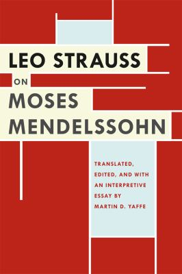 Leo Strauss on Moses Mendelssohn 9780226922782