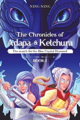 The Chronicles of Adapa and Ketchura: The Search for the Blue Crystal Diamond