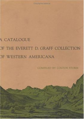 A Catalogue of the Everett D. Graff Collection of Western Americana 9780226775791