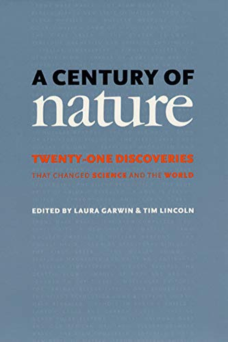 A Century of Nature: Twenty-One Discoveries That Changed Science and the World 9780226284156