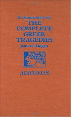 A   Commentary on the Complete Greek Tragedies. Aeschylus Commentary on the Complete Greek Tragedies. Aeschylus Commentary on the Complete Greek Trage 9780226348421