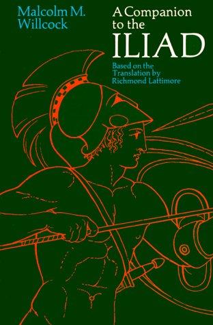 A Companion to the Iliad 9780226898551