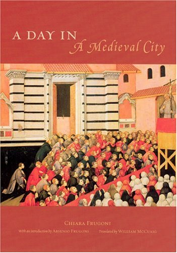 A Day in a Medieval City 9780226266343