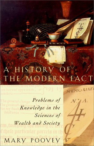 A History of the Modern Fact: Problems of Knowledge in the Sciences of Wealth and Society 9780226675268