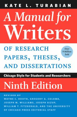 A Manual for Writers of Research Papers, Theses, and Dissertations, Ninth Edition: Chicago Style for Students and Researchers (Chicago Guides to Writi