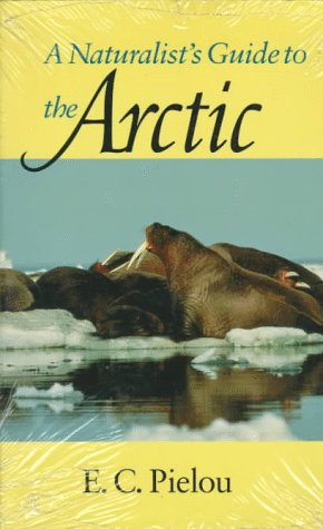 A Naturalist's Guide to the Arctic 9780226668147