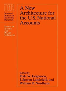 A New Architecture for the U.S. National Accounts 9780226410845