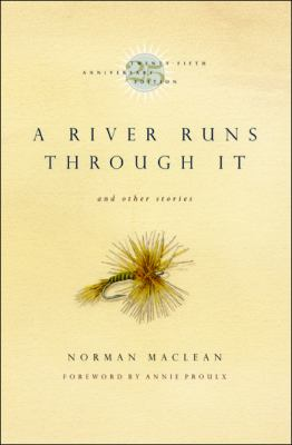 A River Runs Through It and Other Stories, Twenty-Fifth Anniversary Edition 9780226500669