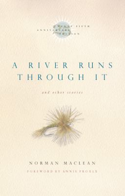 A River Runs Through It and Other Stories, Twenty-Fifth Anniversary Edition 9780226500720