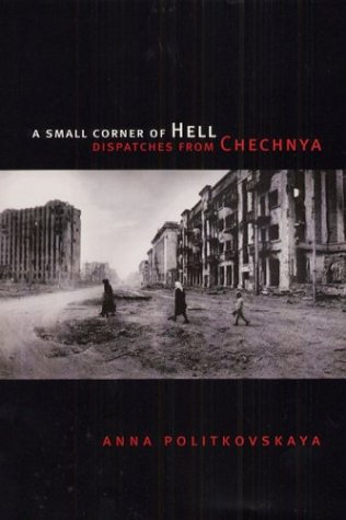 A Small Corner of Hell: Dispatches from Chechnya 9780226674322