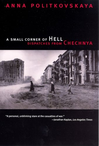 A Small Corner of Hell: Dispatches from Chechnya 9780226674339