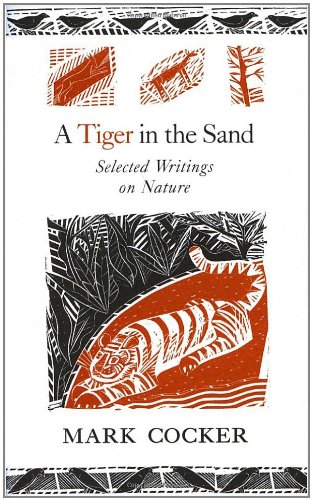 A Tiger in the Sand: Selected Writings on Nature 9780224078825