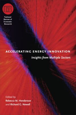 Accelerating Energy Innovation: Insights from Multiple Sectors 9780226326832