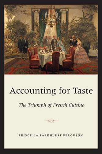 Accounting for Taste: The Triumph of French Cuisine 9780226243238