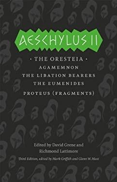 Aeschylus II: The Oresteia 9780226311470