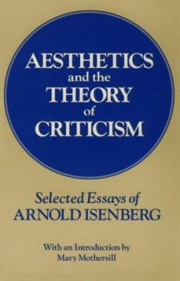 Aesthetics and the Theory of Criticism: Selected Essays of Arnold Isenberg 9780226385129