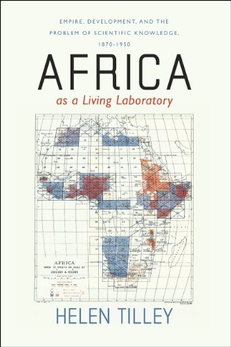 Africa as a Living Laboratory: Empire, Development, and the Problem of Scientific Knowledge, 1870-1950 9780226803470